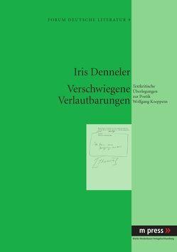 Verwschwiegene Verlautbarungen von Denneler,  Iris