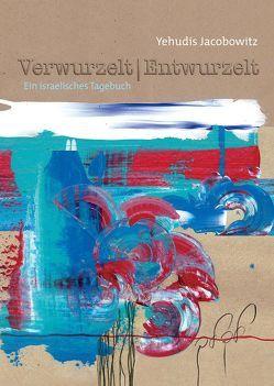 Verwurzelt | Entwurzelt von Yehudis,  Jacobowitz