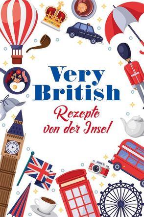 Very British – Rezepte von der Insel von Ruff,  Carola