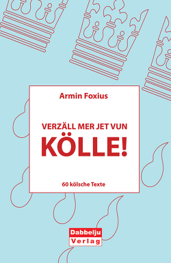 Verzäll mer jet vun Kölle! von Foxius,  Armin