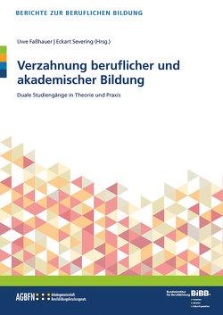 Verzahnung beruflicher und akademischer Bildung von Faßhauer,  Uwe, Severing,  Eckart