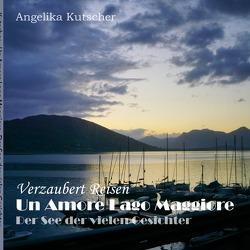 Verzaubert Reisen / Un Amore Lago Maggiore von Kutscher,  Angelika
