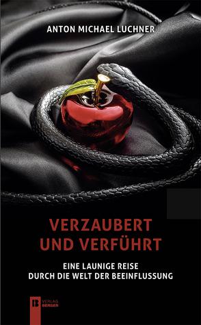 Verzaubert und verführt von Luchner,  Anton Michael