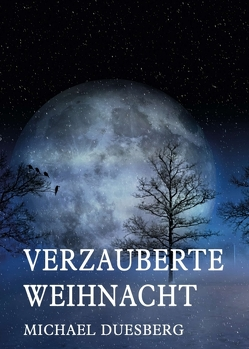 VERZAUBERTE WEIHNACHT von Duesberg,  Michael