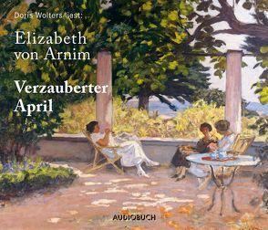 Verzauberter April von Arnim,  Elizabeth von, Wolters,  Doris, Zimber,  Corinna