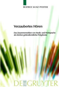 Verzaubertes Hören von Kunz Pfeiffer,  Beatrice