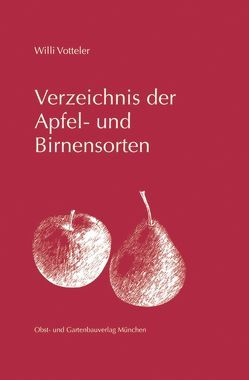 Verzeichnis der Apfel- und Birnensorten von Votteler,  Willi
