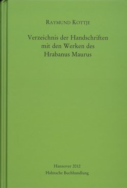 Verzeichnis der Handschriften mit den Werken des Hrabanus Maurus von Kottje,  Raymund, Ziegler,  Thomas A.