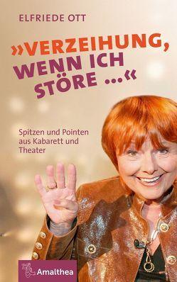 """""""Verzeihung, wenn ich störe…"""" von Ott, Elfriede"""