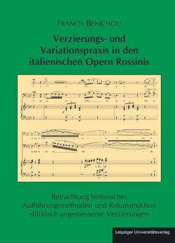Verzierungs- und Variationspraxis in den italienischen Opern Rossinis von Benichou,  Francis
