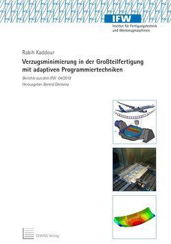 Verzugsminimierung in der Großteilfertigung mit adaptiven Programmiertechniken von Denkena,  Berend, Kaddour,  Rabih