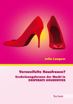 Verzweifelte Hausfrauen? von Langner,  Julia