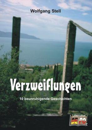 Verzweiflungen von Stell,  Wolfgang