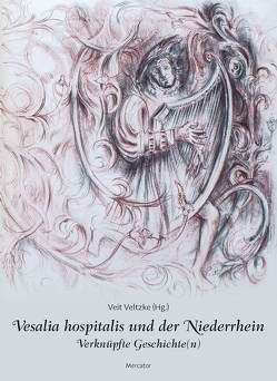Vesalia Hospitalis und der Niederrhein von Veltzke,  Veit