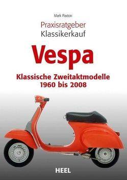 Praxisratgeber Klassikerkauf Vespa von Mark Paxton, Paxton,  Mark