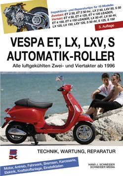 Vespa ET, LX, LXV, S Automatik-Roller von Schneider,  Hans J.