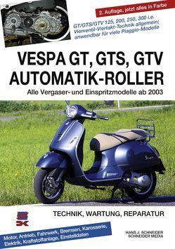 Vespa GT, GTS, GTV Automatik-Roller von Schneider,  Hans J.