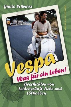 Vespa – Was für ein Leben! von Schwarz,  Guido