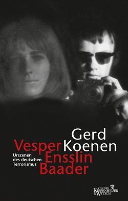Vesper, Ensslin, Baader von Koenen,  Gerd