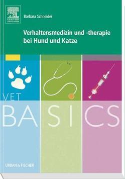 VetBASICS Verhaltensmedizin und -therapie bei Hund und Katze von Schneider,  Barbara