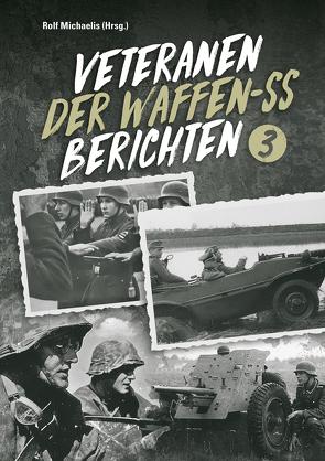 Veteranen der Waffen-SS berichten von Michaelis,  Rolf