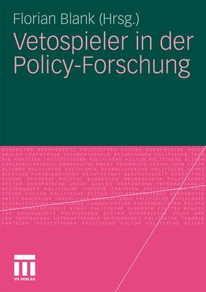 Vetospieler in der Policy-Forschung von Blank,  Florian