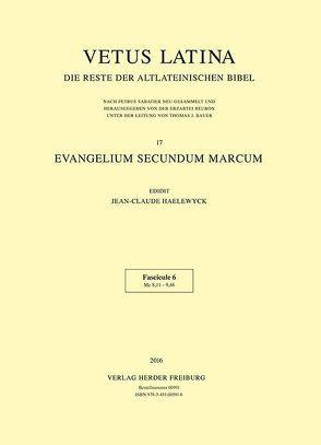 Vetus Latina. Die Reste der altlateinischen Bibel. Nach Petrus Sabatier / Evangelium secundum Marcum von Haelewyck,  Jean-Claude
