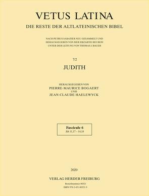 Vetus Latina. Die Reste der altlateinischen Bibel. Nach Petrus Sabatier / Tobit, Judith, Hester / Hester von Haelewyck,  Jean C