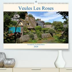 Veules Les Roses (Premium, hochwertiger DIN A2 Wandkalender 2020, Kunstdruck in Hochglanz) von Brack,  Roland