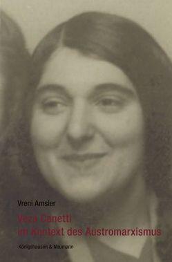 Veza Canetti im Kontext des Austromarxismus von Amsler,  Vreni