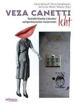 Veza Canetti lebt von Ballauff,  Karin, Ganglbauer,  Petra, Moser-Wagner,  Gertrude