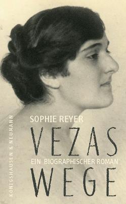 Vezas Wege von Reyer,  Sophie