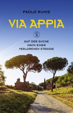 Via Appia von Rumiz,  Paolo