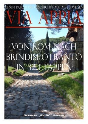 Via Appia von Rom nach Brindisi/Otranto in 32 Etappen von ginner,  gerhart