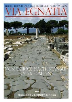 Via Egnatia von Dürres nach Istanbul in 26 Etappen von ginner,  gerhart