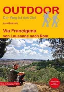 Via Francigena von Lausanne nach Rom von Retterath,  Ingrid