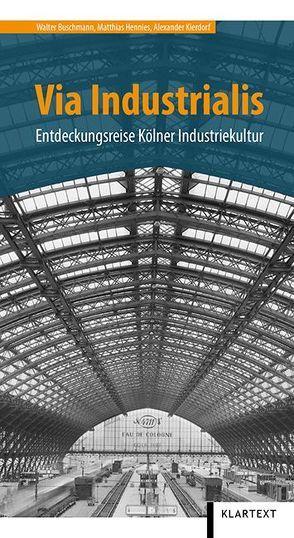 Via Industrialis von Buschmann,  Walter, Hennies,  Matthias, Kierdorf,  Alexander