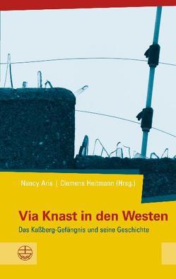 Via Knast in den Westen von Aris,  Nancy, Heitmann,  Clemens
