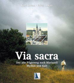 Via Sacra von Lukan,  Fritzi, Lukan,  Karl