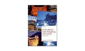 Via St. Moritz nach Hongkong und zurück von Keller,  Max