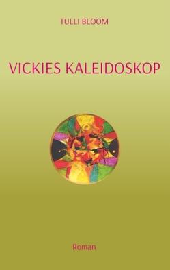 Vickies Kaleidoskop von Bloom,  Tulli