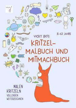 Kritzel-Malbuch und Mitmachbuch. 8-12 Jahre von Vicky Bo