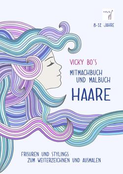 Vicky Bo's Mitmachbuch und Malbuch – HAARE von Vicky Bo