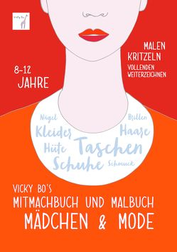 Mitmachbuch und Malbuch – Mädchen & Mode. 8-12 Jahre von Vicky Bo