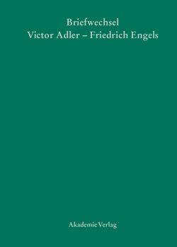 Victor Adler / Friedrich Engels, Briefwechsel von Callesen,  Gerd, Maderthaner,  Wolfgang