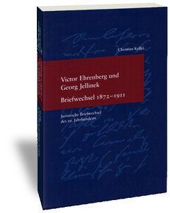Victor Ehrenberg und Georg Jellinek. Briefwechsel 1872-1911 von Keller,  Christian
