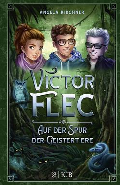 Victor Flec – Auf der Spur der Geistertiere von Kirchner,  Angela