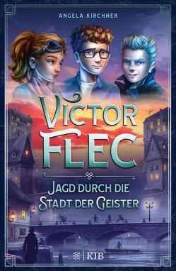 Victor Flec – Jagd durch die Stadt der Geister von Goldschalt,  Tobias, Kirchner,  Angela