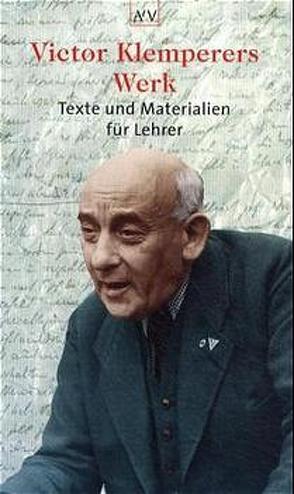 Victor Klemperers Werk von Siehr,  Karl-Heinz