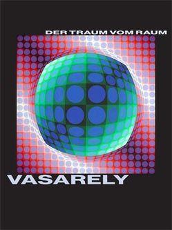 Victor Vasarely. Der Traum vom Raum von Lauter,  Marlene
